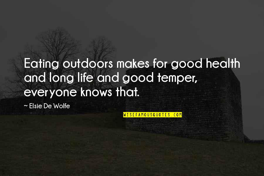 Good For Health Quotes By Elsie De Wolfe: Eating outdoors makes for good health and long