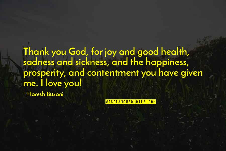 Good For Health Quotes By Haresh Buxani: Thank you God, for joy and good health,