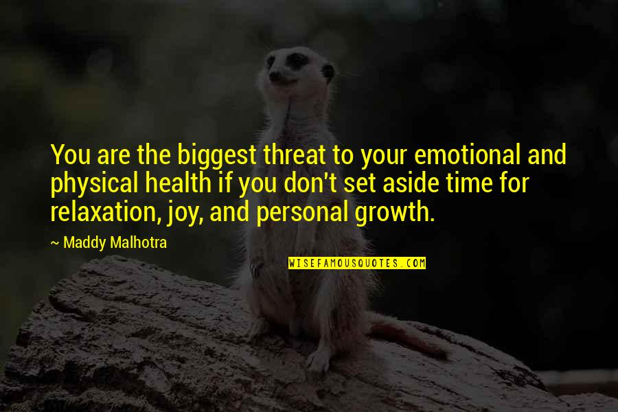 Good For Health Quotes By Maddy Malhotra: You are the biggest threat to your emotional