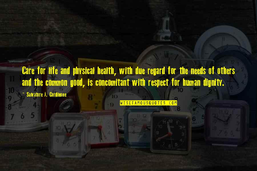 Good For Health Quotes By Salvatore J. Cordileone: Care for life and physical health, with due