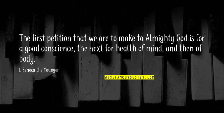 Good For Health Quotes By Seneca The Younger: The first petition that we are to make