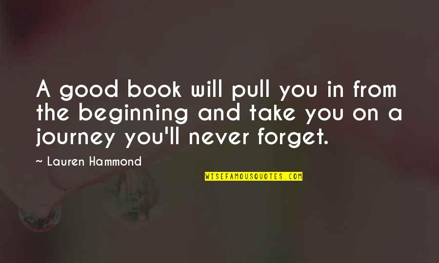 Good Forget You Quotes By Lauren Hammond: A good book will pull you in from