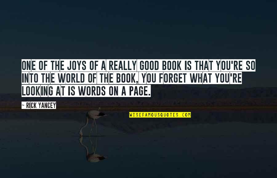 Good Forget You Quotes By Rick Yancey: One of the joys of a really good