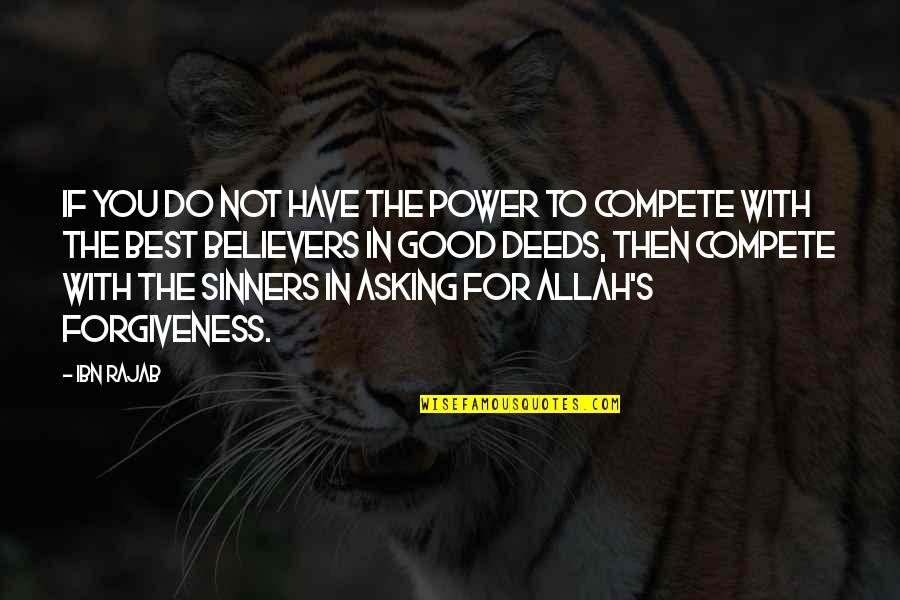Good Forgiveness Quotes By Ibn Rajab: If you do not have the power to