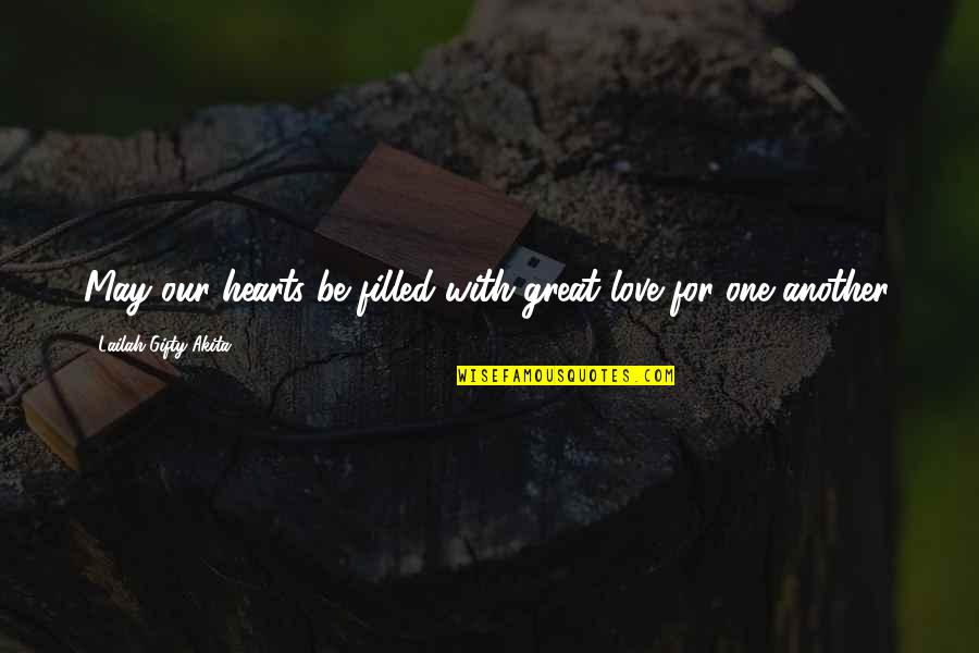 Good Forgiveness Quotes By Lailah Gifty Akita: May our hearts be filled with great love