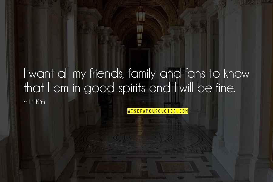 Good Friends Are Family Quotes By Lil' Kim: I want all my friends, family and fans