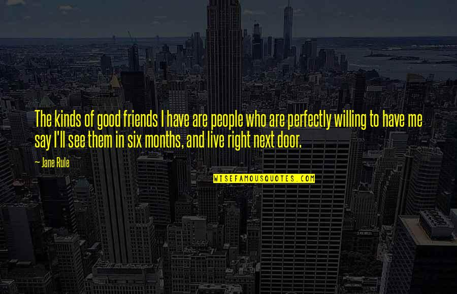 Good Friends Are Quotes By Jane Rule: The kinds of good friends I have are