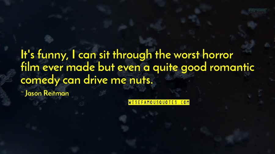 Good Funny Quotes By Jason Reitman: It's funny, I can sit through the worst