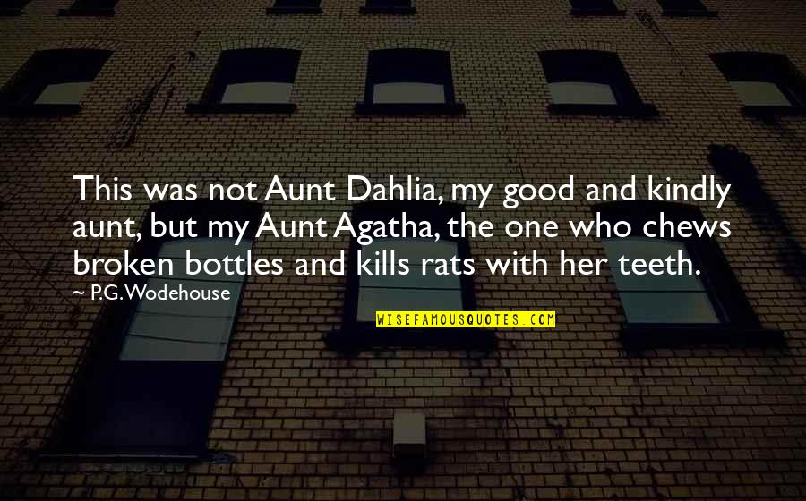 Good Funny Quotes By P.G. Wodehouse: This was not Aunt Dahlia, my good and