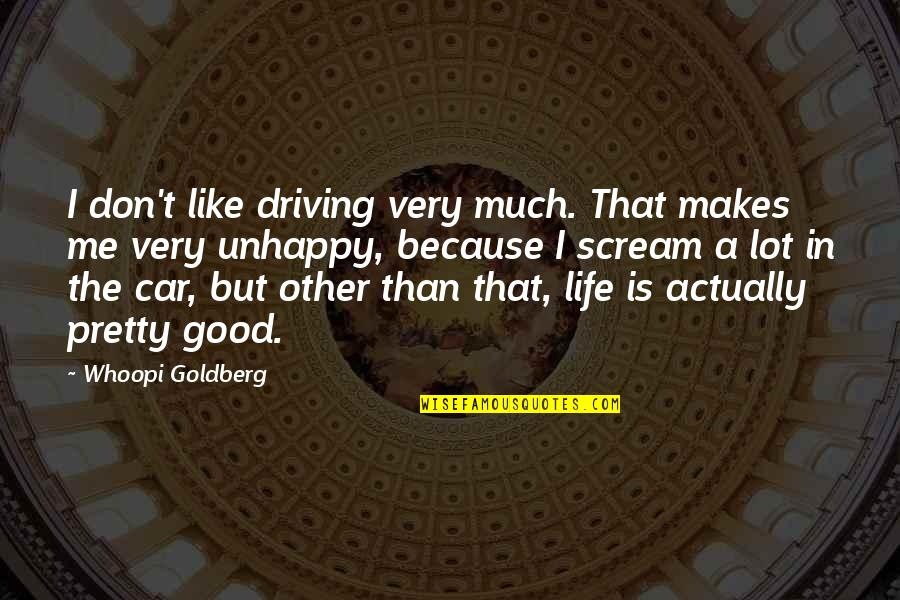 Good Funny Quotes By Whoopi Goldberg: I don't like driving very much. That makes