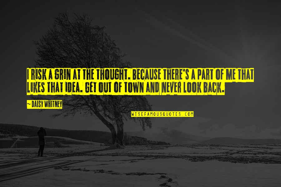 Good Get Back At Your Ex Quotes By Daisy Whitney: I risk a grin at the thought. Because