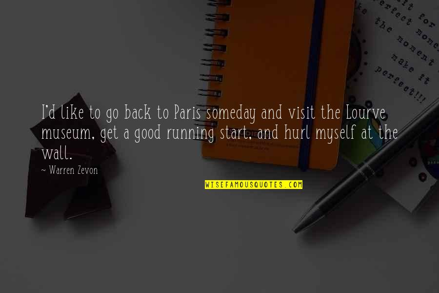 Good Get Back At Your Ex Quotes By Warren Zevon: I'd like to go back to Paris someday