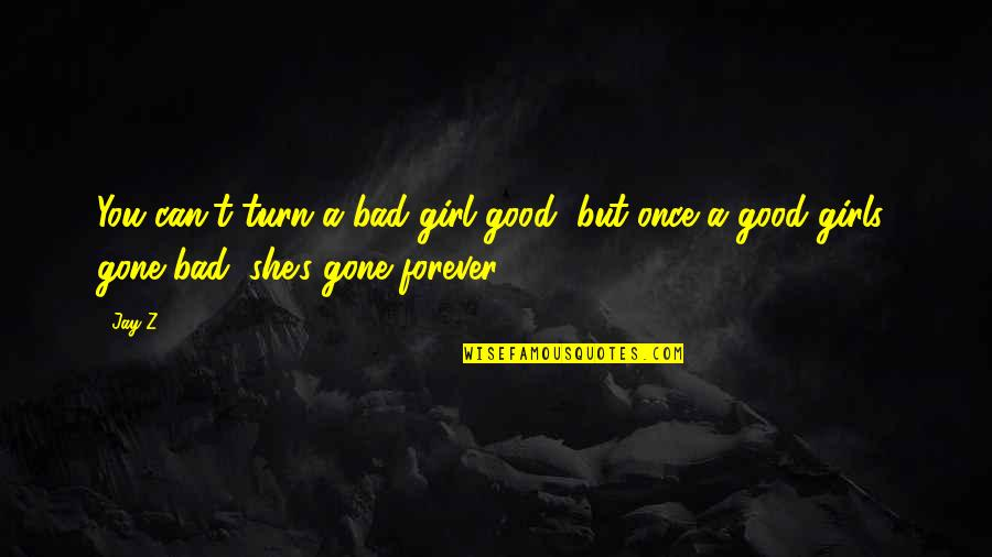 Good Girls Gone Bad Quotes: top 16 famous quotes about Good ...