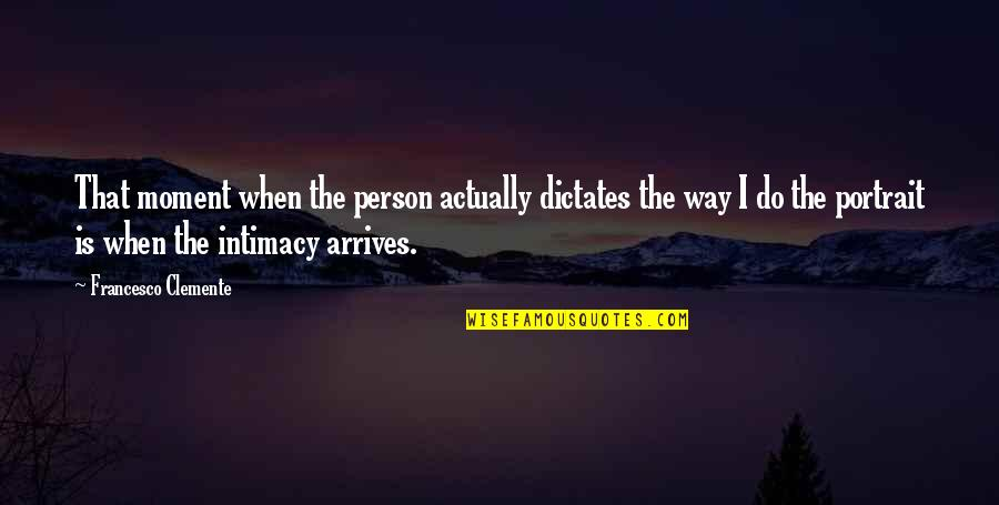 Good Harvey Penick Quotes By Francesco Clemente: That moment when the person actually dictates the