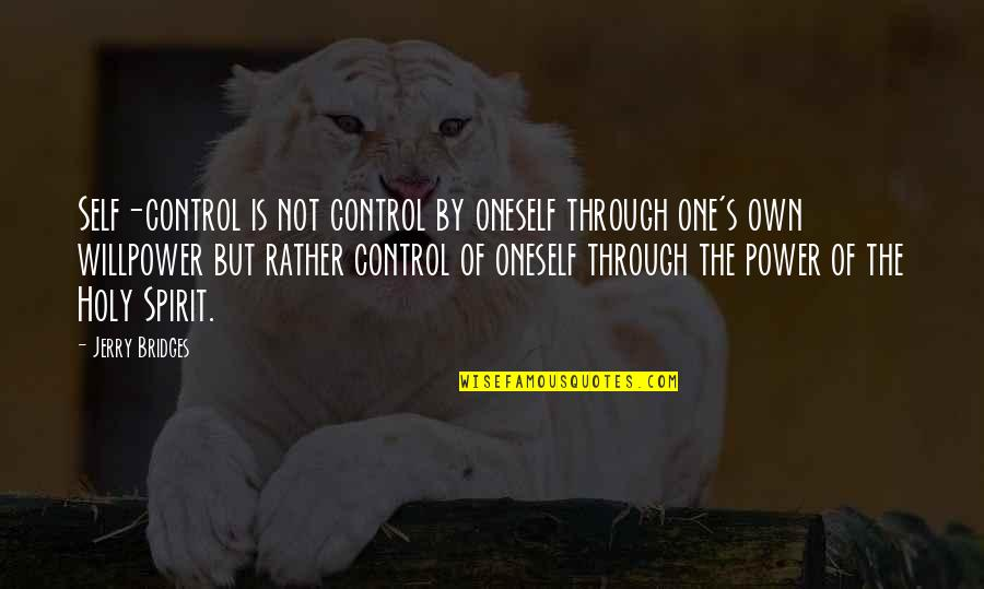 Good Harvey Penick Quotes By Jerry Bridges: Self-control is not control by oneself through one's