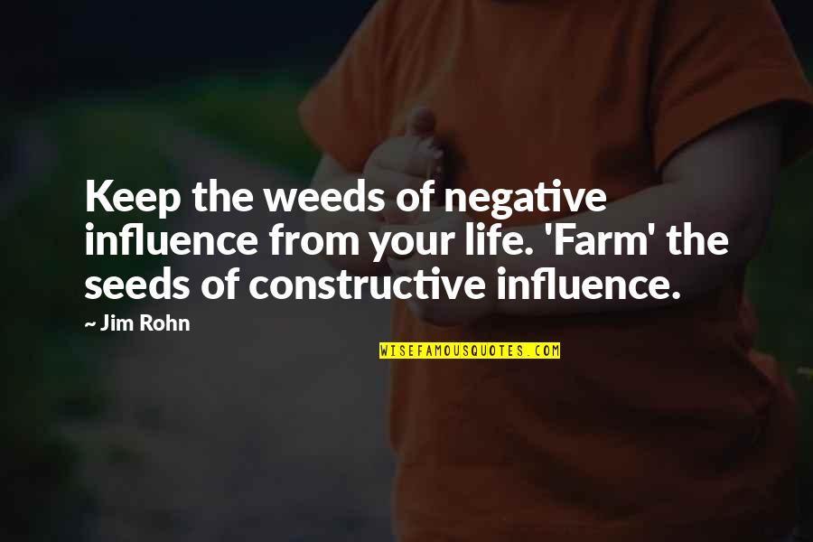 Good Harvey Penick Quotes By Jim Rohn: Keep the weeds of negative influence from your