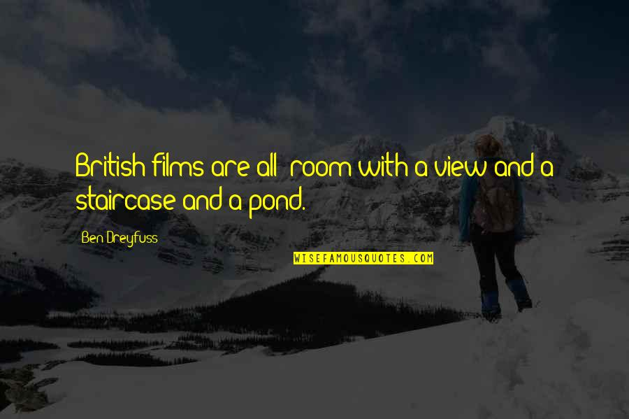 "Good Heart Search Quotes By Ben Dreyfuss: British films are all ""room with a view"