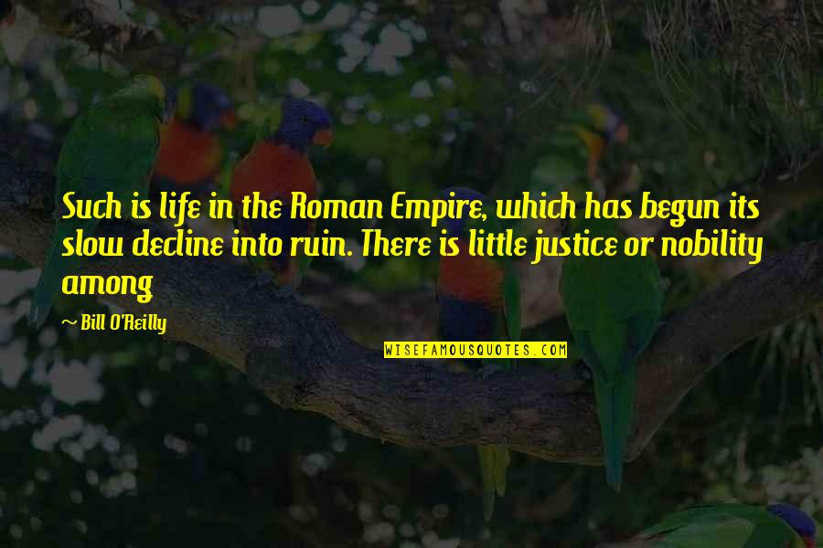 Good Human Body Quotes By Bill O'Reilly: Such is life in the Roman Empire, which