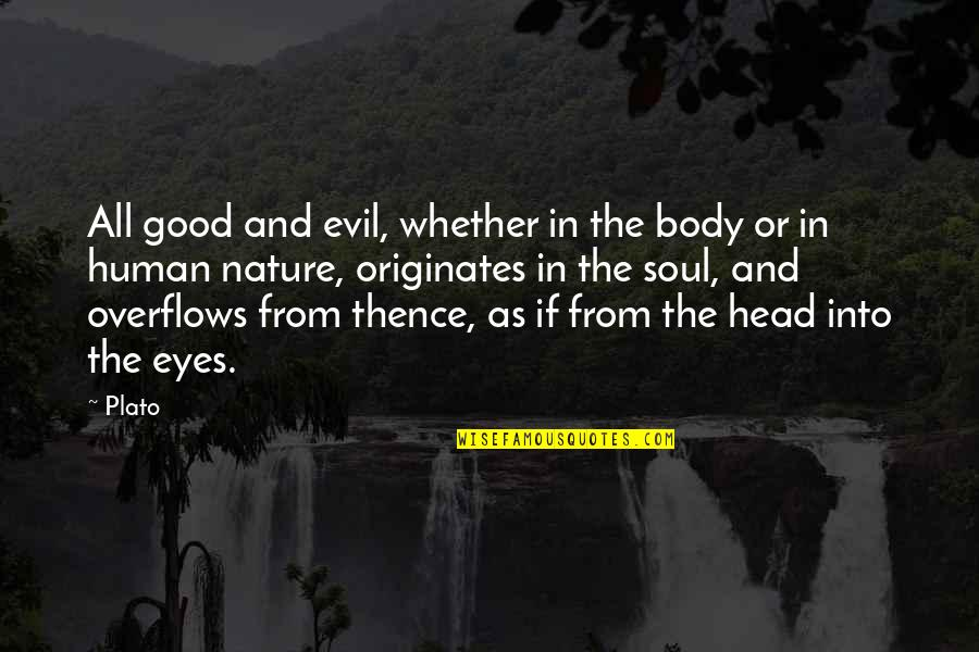 Good Human Body Quotes By Plato: All good and evil, whether in the body