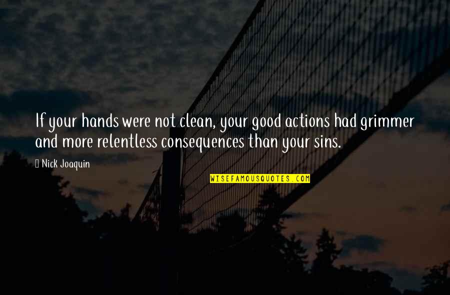 Good Impressions Quotes By Nick Joaquin: If your hands were not clean, your good