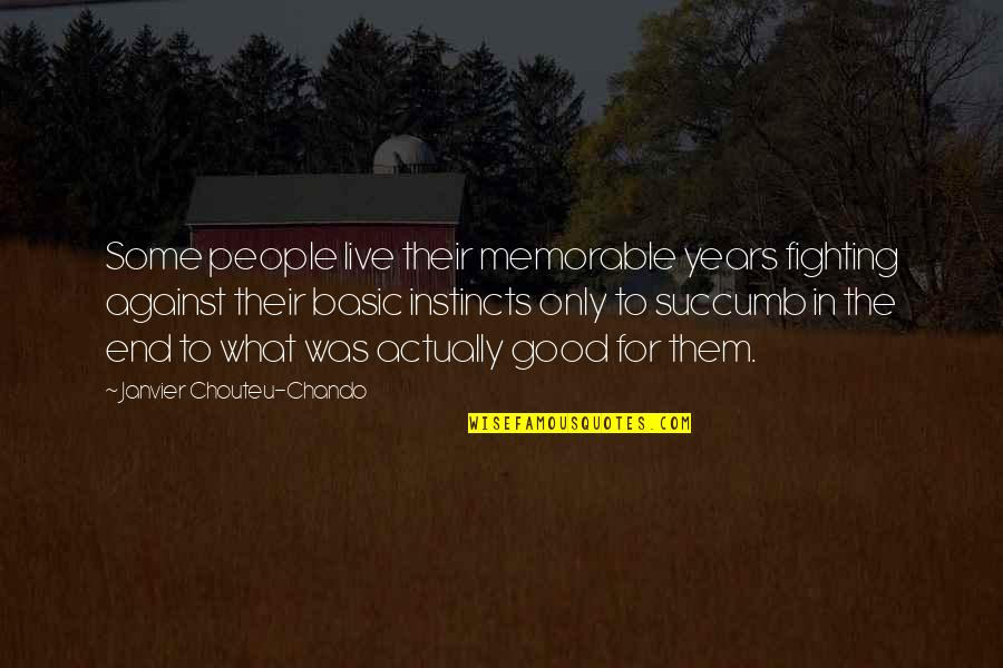 Good Instincts Quotes By Janvier Chouteu-Chando: Some people live their memorable years fighting against