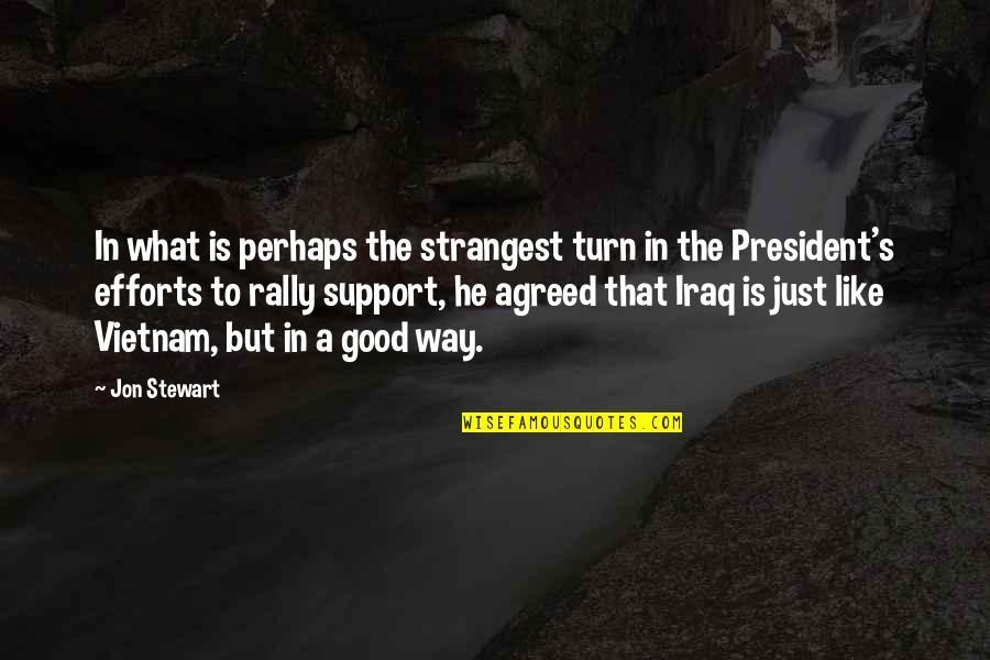 Good Jon Stewart Quotes By Jon Stewart: In what is perhaps the strangest turn in