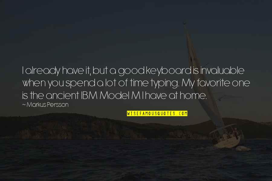 Good Keyboard Quotes By Markus Persson: I already have it, but a good keyboard
