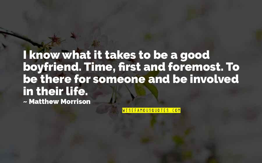 Good Life Time Quotes By Matthew Morrison: I know what it takes to be a
