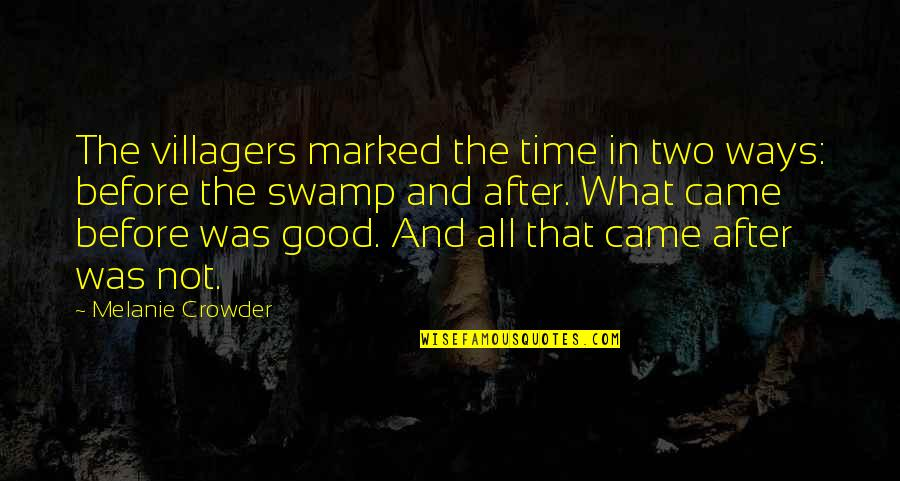 Good Life Time Quotes By Melanie Crowder: The villagers marked the time in two ways: