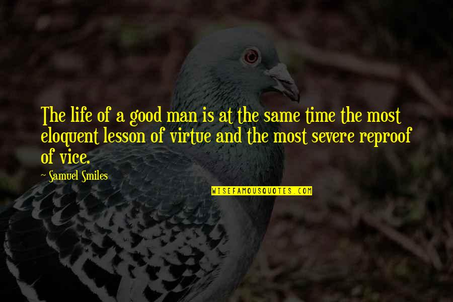 Good Life Time Quotes By Samuel Smiles: The life of a good man is at