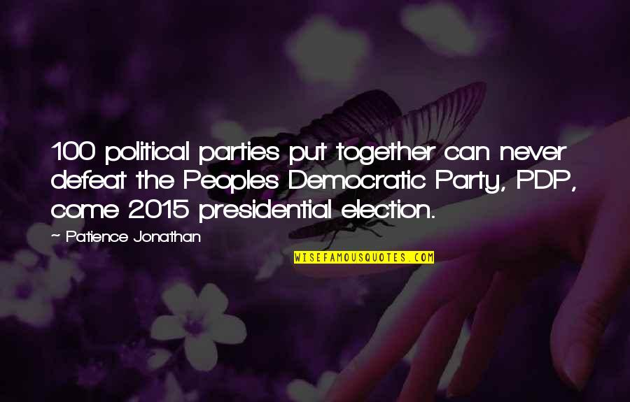 Good Luck Quotes By Patience Jonathan: 100 political parties put together can never defeat