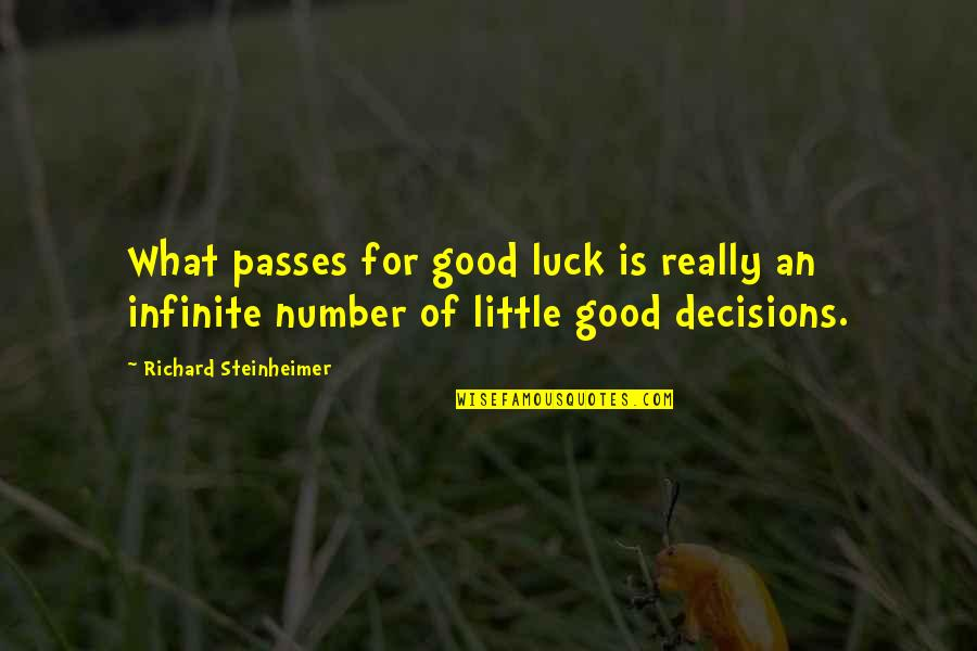 Good Luck Quotes By Richard Steinheimer: What passes for good luck is really an