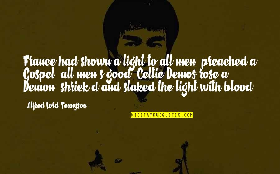 Good Men Quotes By Alfred Lord Tennyson: France had shown a light to all men,