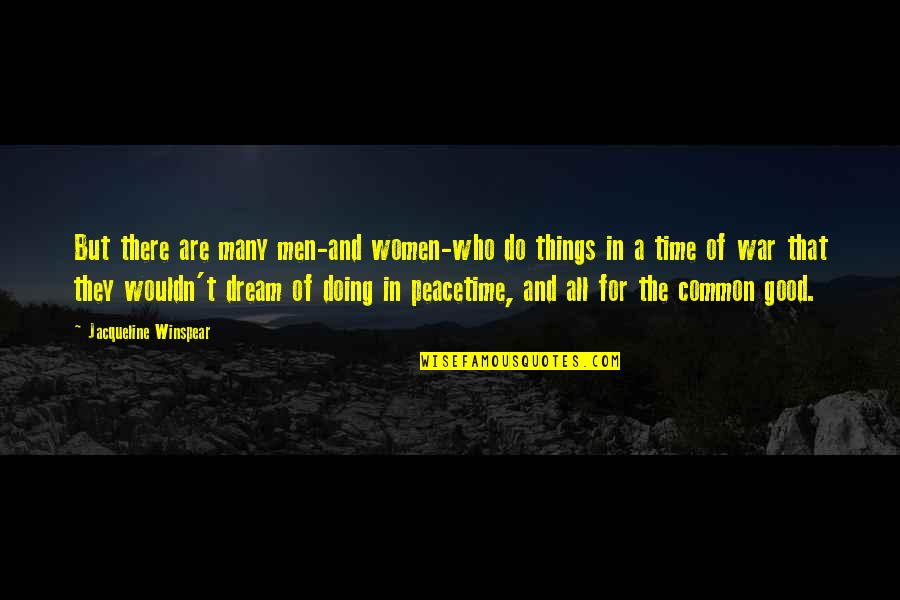 Good Men Quotes By Jacqueline Winspear: But there are many men-and women-who do things