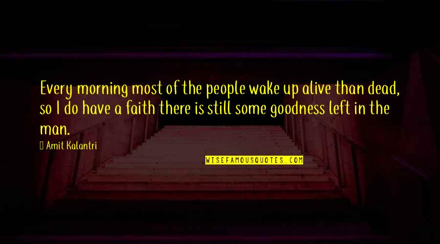 Good Morning Faith Quotes By Amit Kalantri: Every morning most of the people wake up