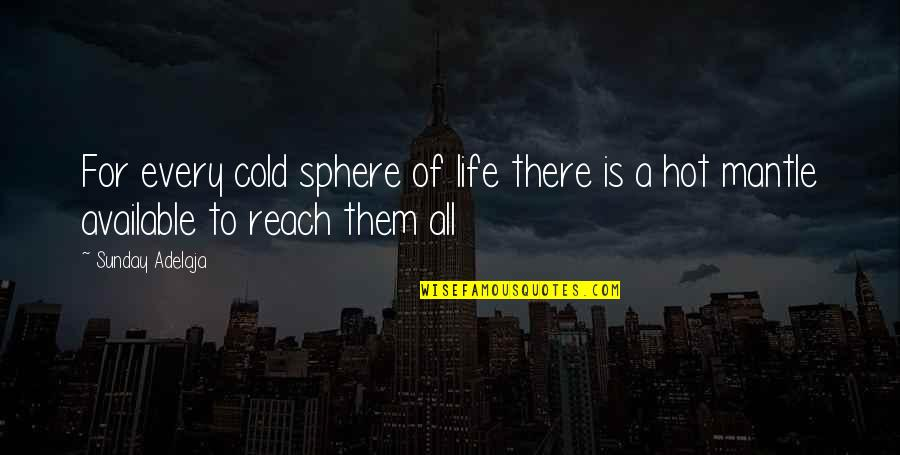 Good Morning Friday Quotes By Sunday Adelaja: For every cold sphere of life there is