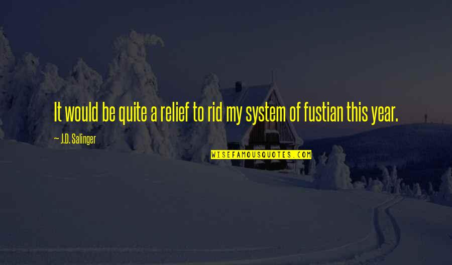 Good Morning Get Up Quotes By J.D. Salinger: It would be quite a relief to rid