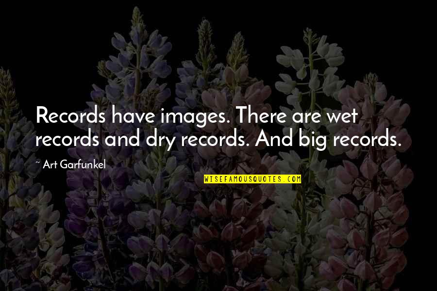 Good Morning Images With Spiritual Quotes By Art Garfunkel: Records have images. There are wet records and