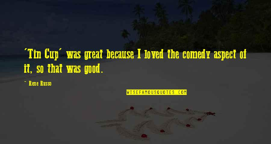 Good Morning Images With Spiritual Quotes By Rene Russo: 'Tin Cup' was great because I loved the
