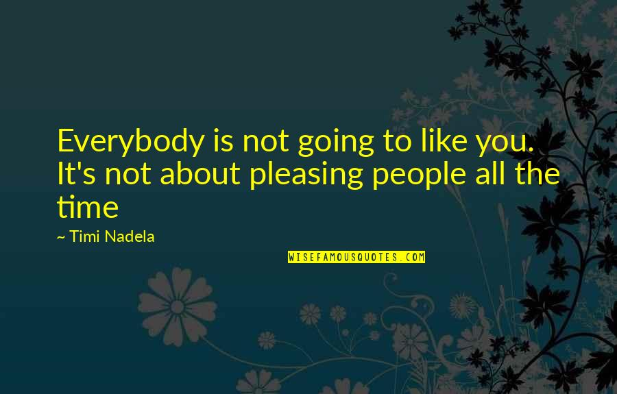 Good Morning Images With Spiritual Quotes By Timi Nadela: Everybody is not going to like you. It's