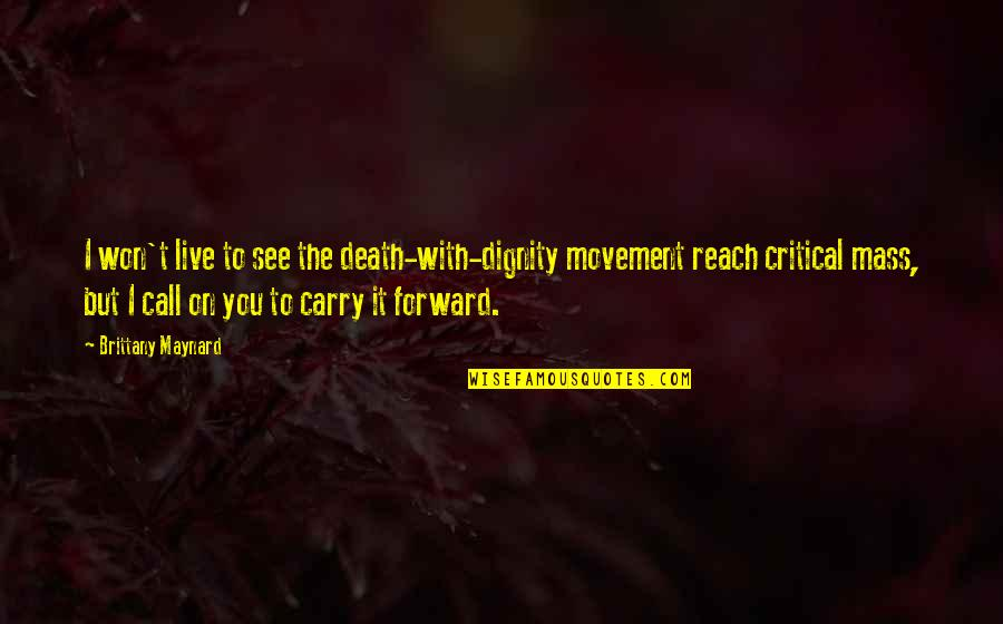 Good Morning Inspirational And Motivational Quotes By Brittany Maynard: I won't live to see the death-with-dignity movement