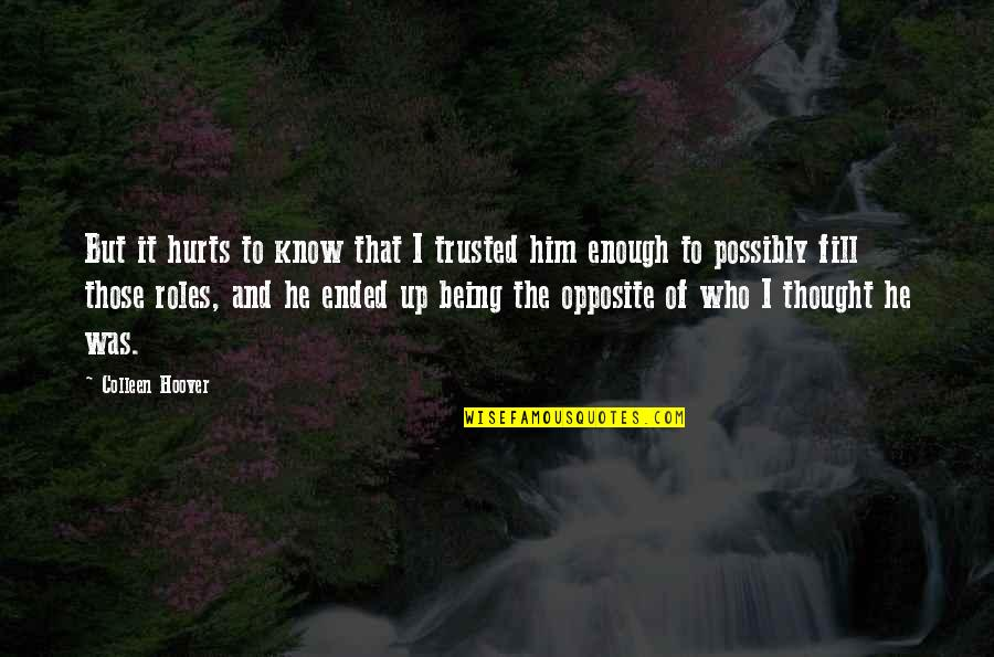 Good Morning Inspirational And Motivational Quotes By Colleen Hoover: But it hurts to know that I trusted