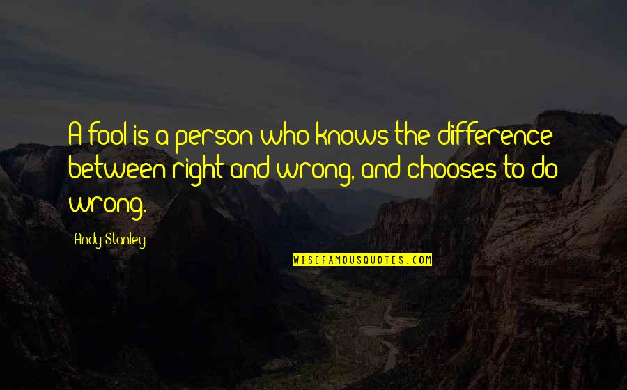 Good Morning Miss You Quotes By Andy Stanley: A fool is a person who knows the