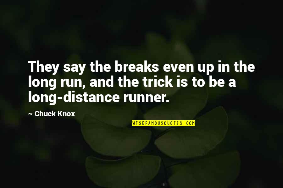 Good Morning Miss You Quotes By Chuck Knox: They say the breaks even up in the