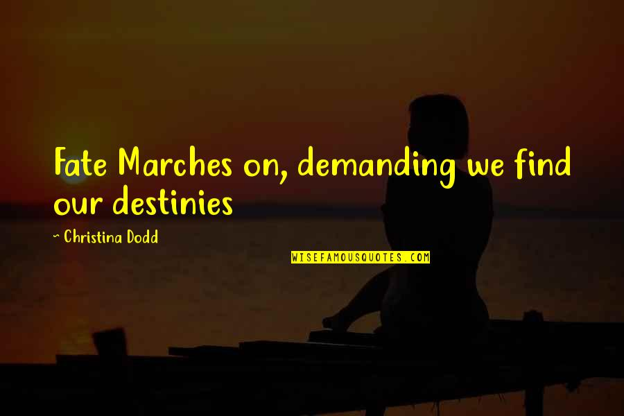 Good Morning School Quotes By Christina Dodd: Fate Marches on, demanding we find our destinies