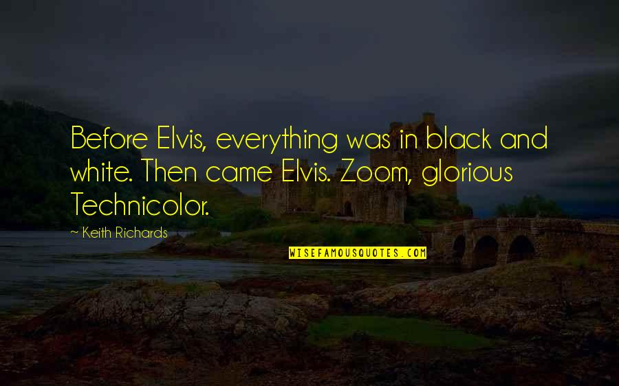 Good Morning Witch Quotes By Keith Richards: Before Elvis, everything was in black and white.