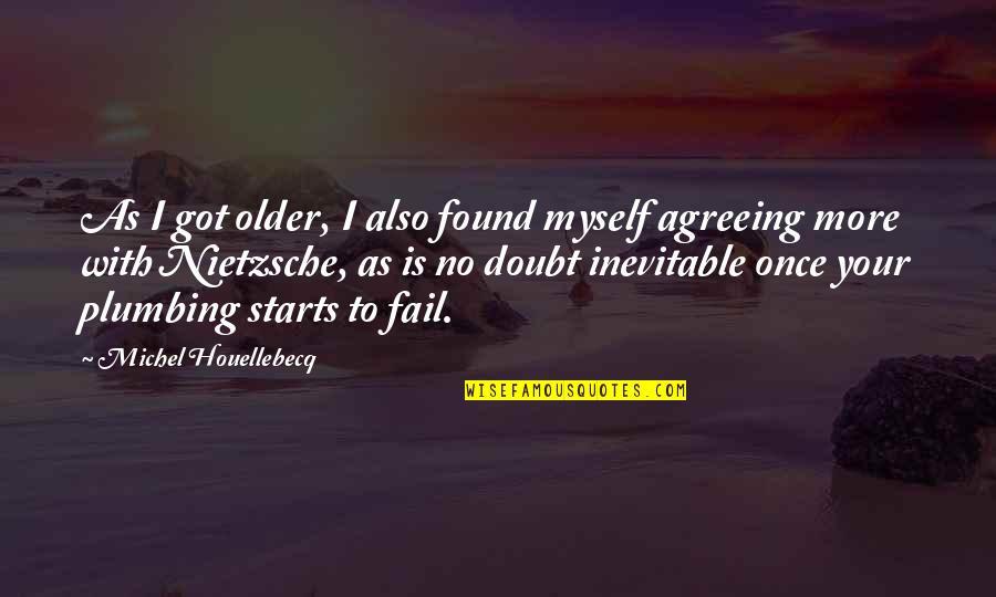Good Neighbor Stuff Quotes By Michel Houellebecq: As I got older, I also found myself
