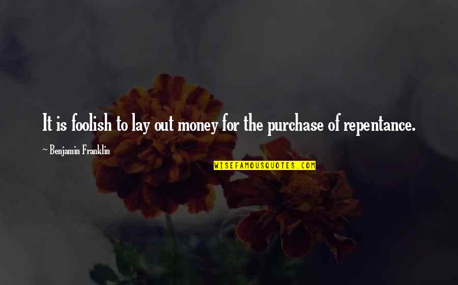 Good Night And Good Luck Quotes By Benjamin Franklin: It is foolish to lay out money for