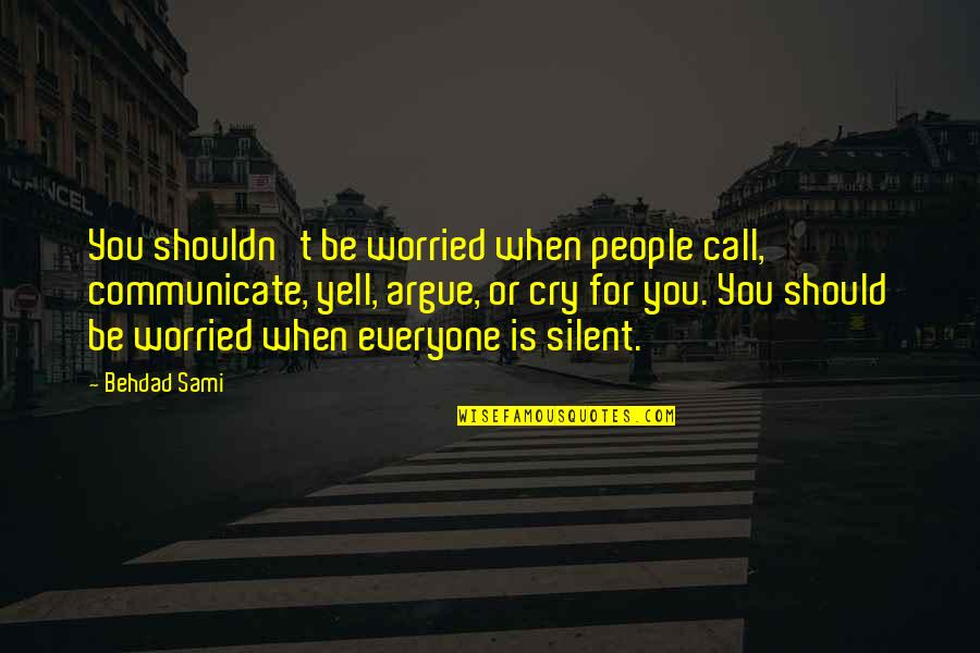 Good Night My Little Angel Quotes By Behdad Sami: You shouldn't be worried when people call, communicate,
