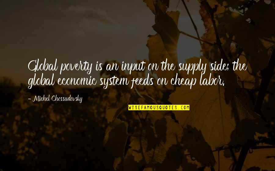 Good Night My Little Angel Quotes By Michel Chossudovsky: Global poverty is an input on the supply